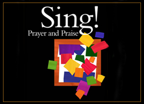Sing, Prayer And Praise