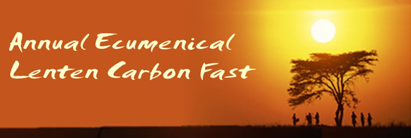 Annual Ecumenical Lenten Carbon Fast 585