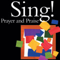 Sing! Prayer and Praise